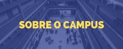 SOBRE O CAMPUS
